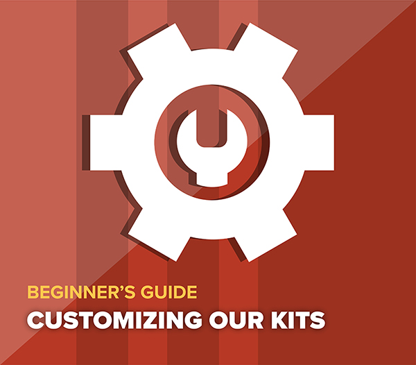 Customizing Our Kits