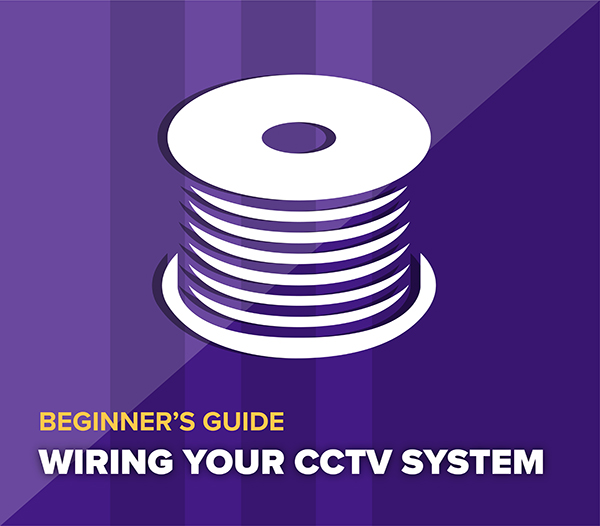 Wiring a CCTV System, Pulling Cables - Best Practices